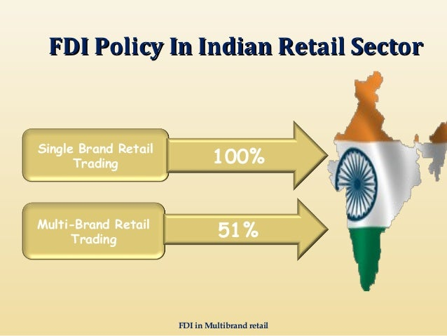 fdi in multi brand retail Fdi or foreign direct investment in india is as of now allowed in single brand retail with restrictions it is not permitted in multi brand retail hence names like a ikea  zara etc are able to invest while others like a say a e-commerce portal can attract foreign direct investment and operate as a market place model.