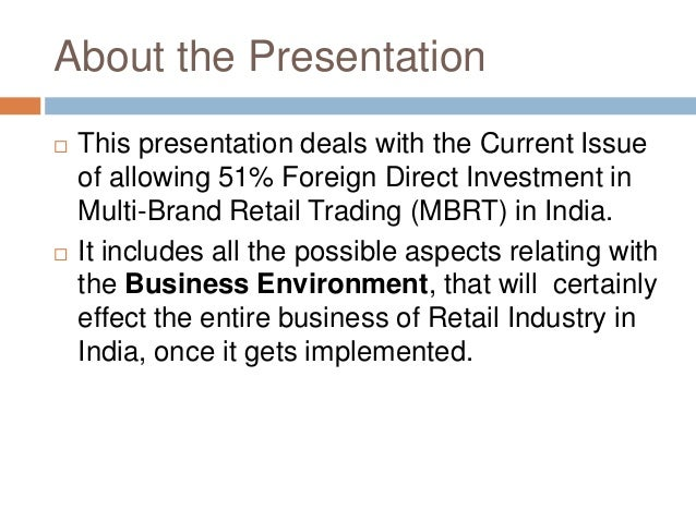fdi retail in india essay Advertisements: india has a long way to climb up the foreign direct investment (fdi) ladder – essay india has a long way to climb up the foreign direct investment (fdi) ladder.