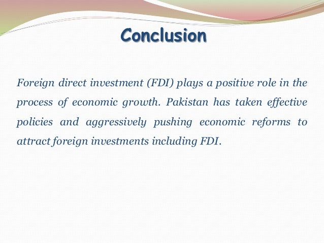 impediments to attract fdi in pakistan Why some countries are more successful in attracting fdi than others  making  trainers in pakistan this would count as foreign direct investment  low non-tariff  barriers because of harmonisation of rules, regulations and.