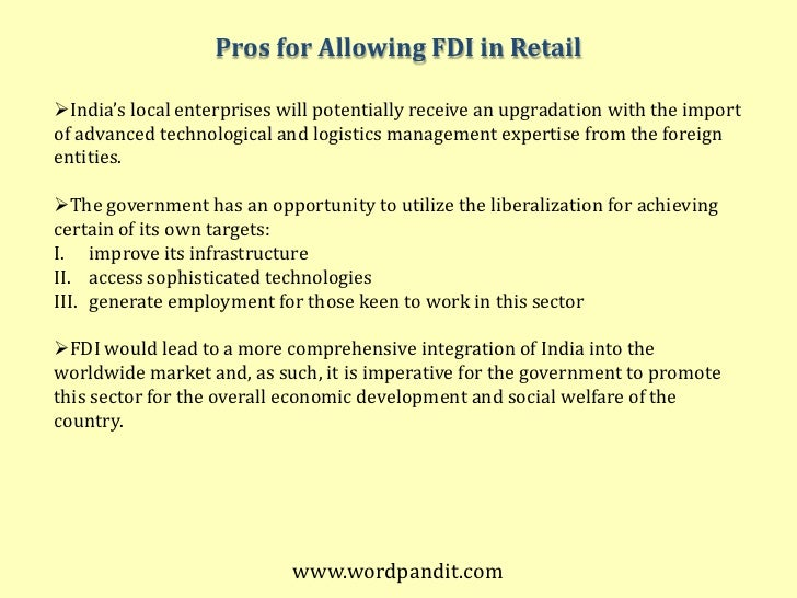 fdi in retail Fdi in retail- a boon or a bane before starting with the indian retail industry and  the fdi policy in retail industry let us first answer one very.