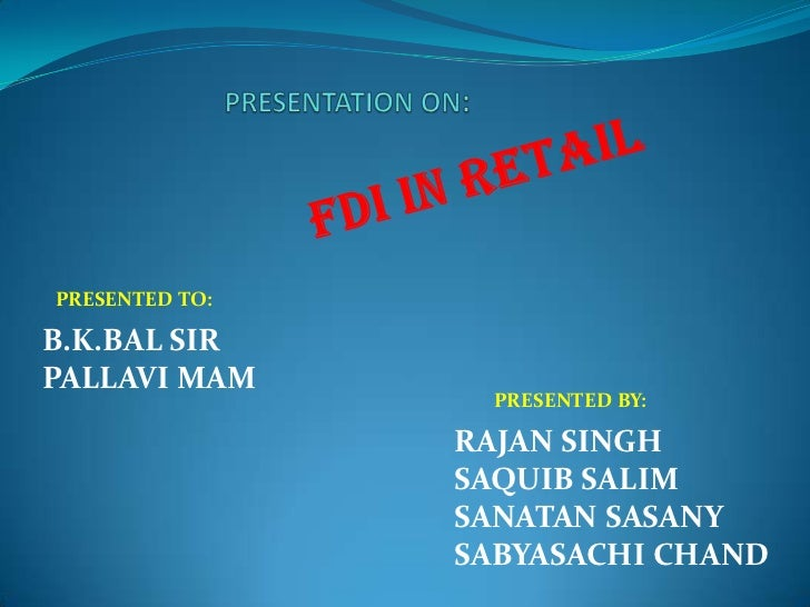 PRESENTED TO:B.K.BAL SIRPALLAVI MAM                  PRESENTED BY:                RAJAN SINGH                SAQUIB SALIM ...