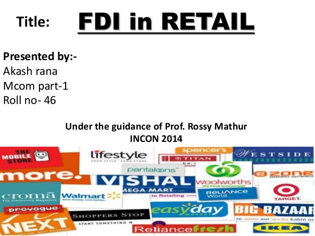 thesis on fdi in retail sector in india See fdi and mncs in retail latest news, latest updates photos of fdi and mncs in retail on outlook india  against the allowance of fdi in the retail sector and the rise in the price of cooking.