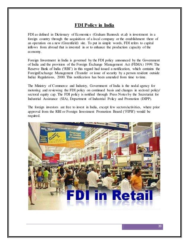 fdi in retail sector essays Government policy for retailing in india: fdi and guidelines for fdi indian government policy with regard to development of retail industry has been liberal and motivating the indian traders/ retailers register their outlets/shops with concerned authorities in various states and by honoring sales.