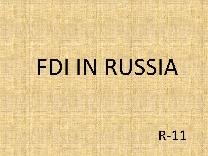 FDI IN RUSSIA<br />R-11<br />