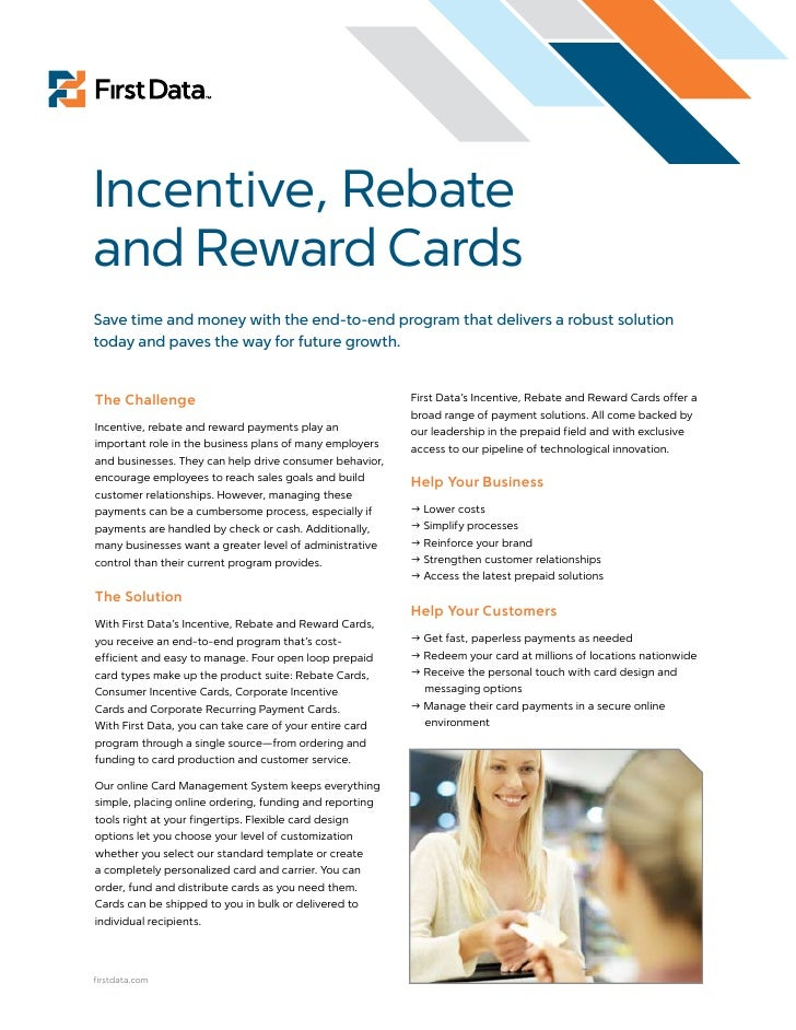 Incentive, Rebate and Reward Cards Save time and money with the end-to-end program that delivers a robust solution today a...