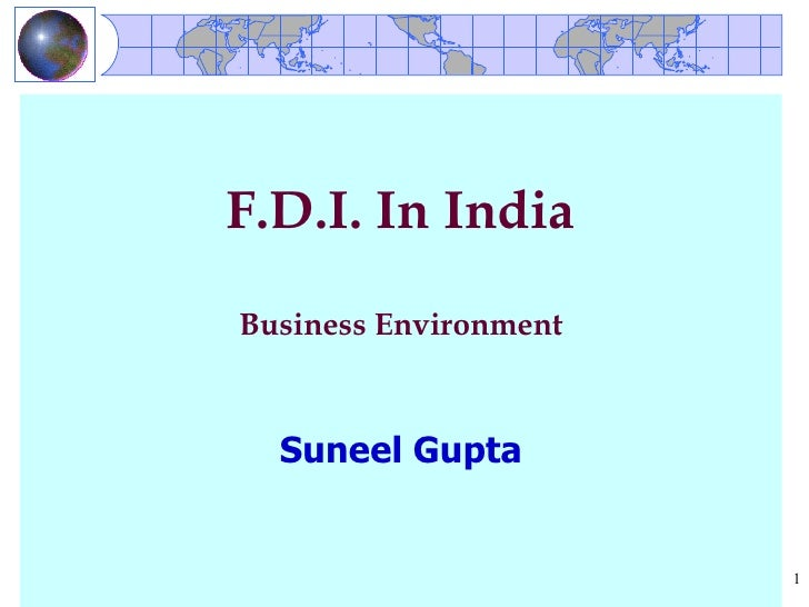 F.D.I. In India Business Environment      Suneel Gupta                          1