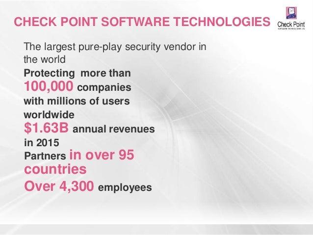 ©2015 Check Point Software Technologies Ltd. 2 CHECK POINT SOFTWARE TECHNOLOGIES The largest pure-play security vendor in ...