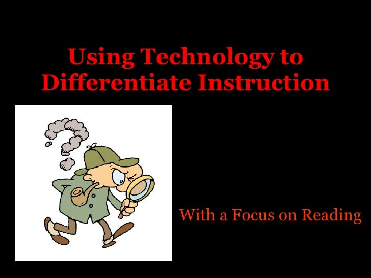 Using Technology to Differentiate Instruction With a Focus on Reading