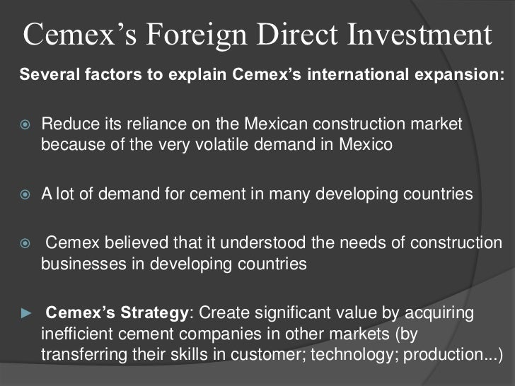 foreign direct investment by cemex management focus Question case cemex essay  their competitors was cemex's heavy focus on growth  result cemex began to consider foreign direct investment strategies to.