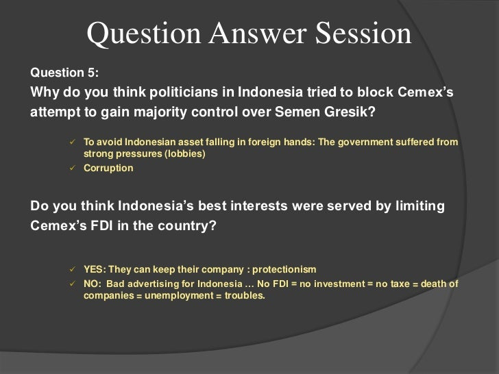 cemex fdi explanations answer Compare and contrast these explanations of fdi:  do you think indonesia's best interests were served by limiting cemex's fdi in the country answer: a) cemex.