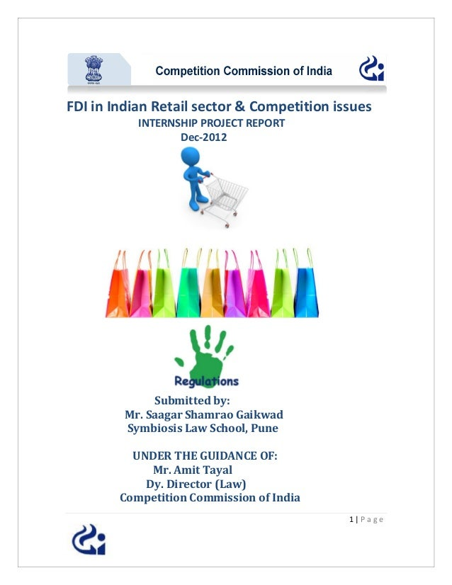 FDI in Indian Retail sector & Competition issues           INTERNSHIP PROJECT REPORT                  Dec-2012            ...