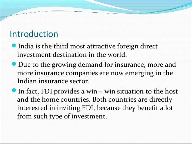 implications of fdi in insurance sector Financial-sector fdi and host countries: new and old lessons while the implications of fdi into emerging markets are well documented she argues that financial sector fdi can potentially strengthen institutional development through improvements to regulation and supervision.