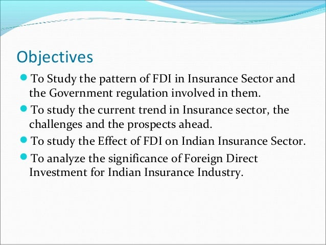 impact of fdi in life insurance Amounts of foreign direct investment, which is driven in part from the uk's general and life insurance market 5 brexit: the insurers speak executive summary key findings the uk is a recognised global leader in insurance.