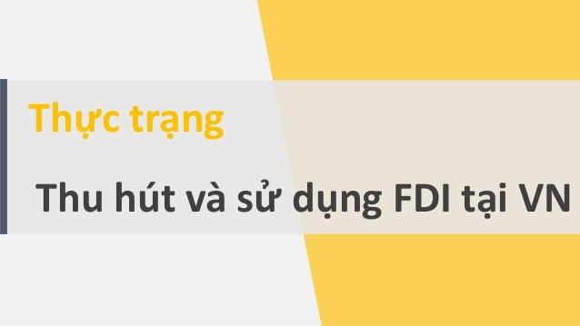 Thực trạng Thu hút và sử dụng FDI tại VN