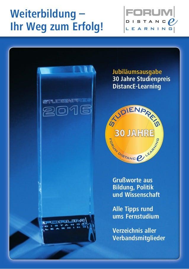 Jubiläumsausgabe 30 Jahre Studienpreis DistancE-Learning Grußworte aus Bildung, Politik und Wissenschaft Alle Tipps rund u...