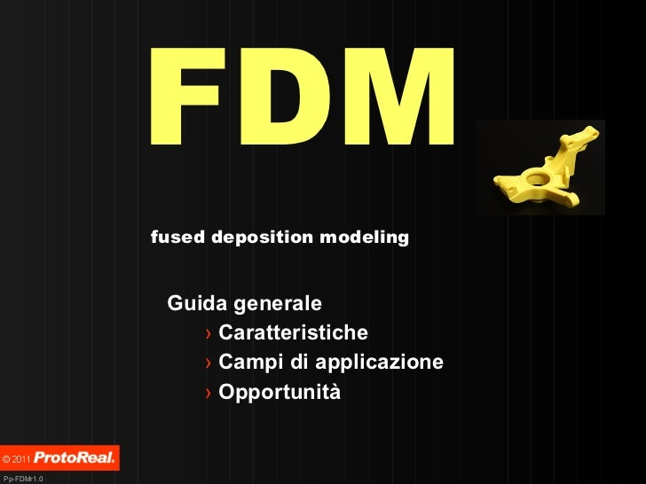 FDM <ul><li>Guida generale  </li></ul><ul><ul><ul><ul><li>Caratteristiche </li></ul></ul></ul></ul><ul><ul><ul><ul><li>Cam...