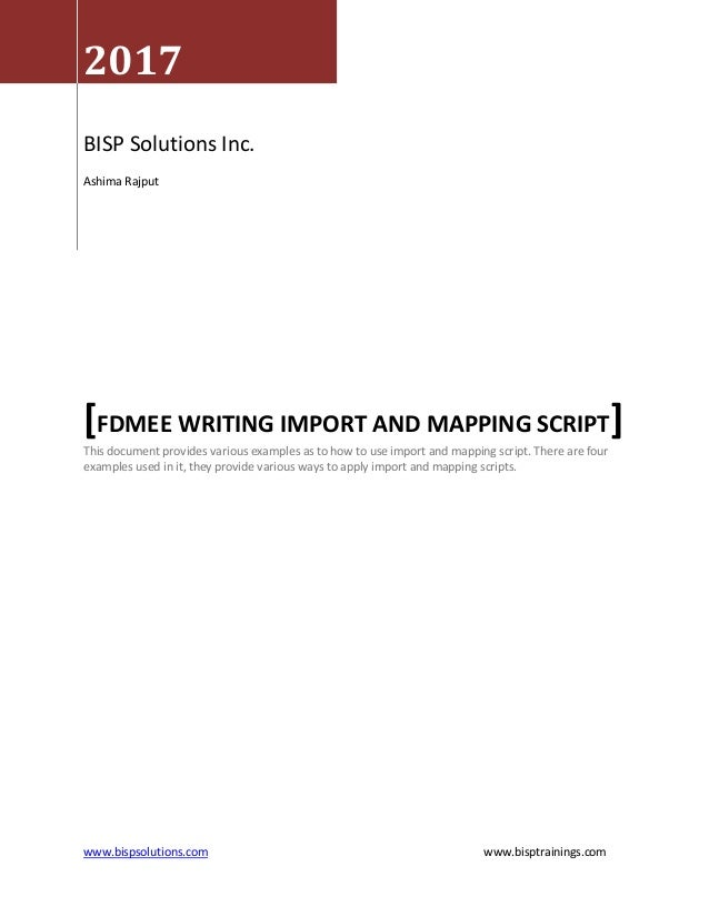 www.bispsolutions.com www.bisptrainings.com 2017 BISP Solutions Inc. Ashima Rajput [FDMEE WRITING IMPORT AND MAPPING SCRIP...
