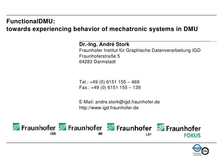 FunctionalDMU: towards experiencing behavior of mechatronic systems in DMU                        Dr.-Ing. André Stork    ...