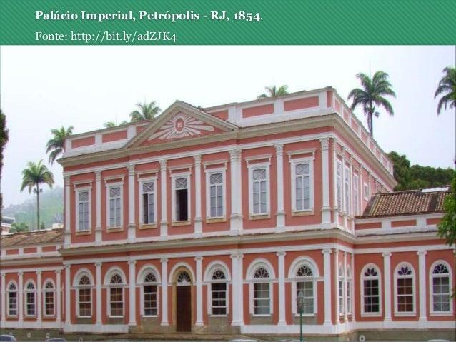 Palácio Imperial, Petrópolis - RJ, 1854. Fonte: http://bit.ly/adZJK4