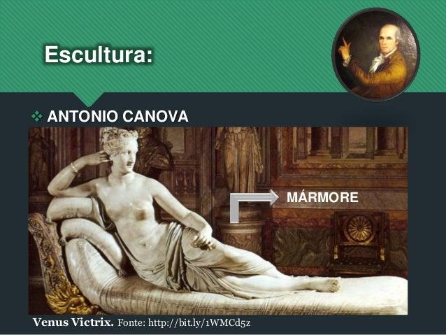 Escultura:  ANTONIO CANOVA Venus Victrix. Fonte: http://bit.ly/1WMCd5z MÁRMORE
