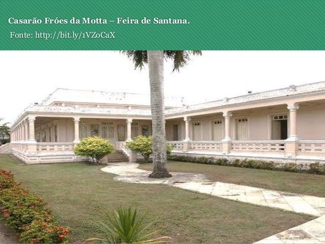 Casarão Fróes da Motta – Feira de Santana. Fonte: http://bit.ly/1VZoCaX