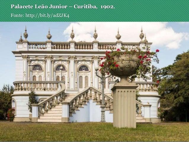 Palacete Leão Junior – Curitiba, 1902. Fonte: http://bit.ly/adZJK4