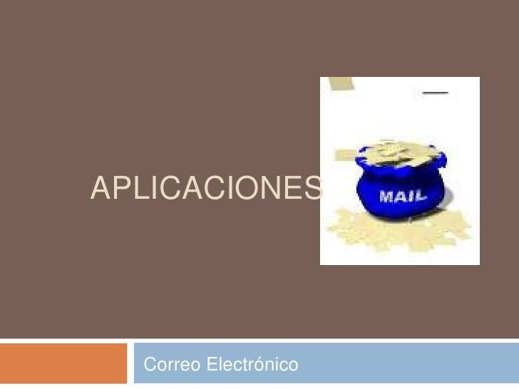 Aplicaciones<br />Correo Electrónico<br />