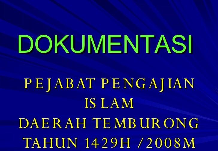 DOKUMENTASI   PEJABAT PENGAJIAN ISLAM DAERAH TEMBURONG TAHUN 1429H / 2008M