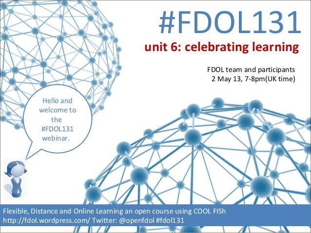 #FDOL131Hello andwelcome tothe#FDOL131webinar.Flexible, Distance and Online Learning an open course using COOL FIShhttp://...