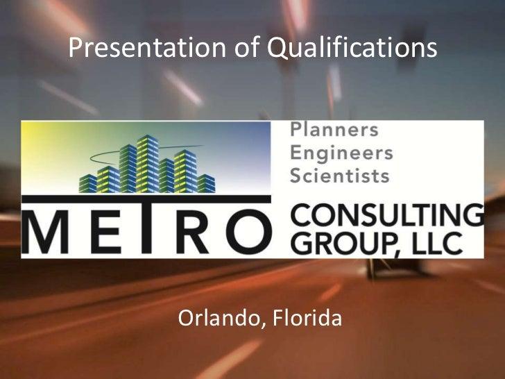 Presentation of Qualifications<br />Orlando, Florida <br />