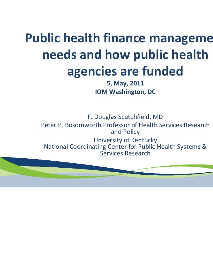 Public health finance management   needs and how public health         agencies are funded                       5, May, 2...