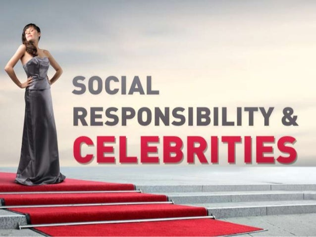 Do Celebrities Have a Social Responsibility?