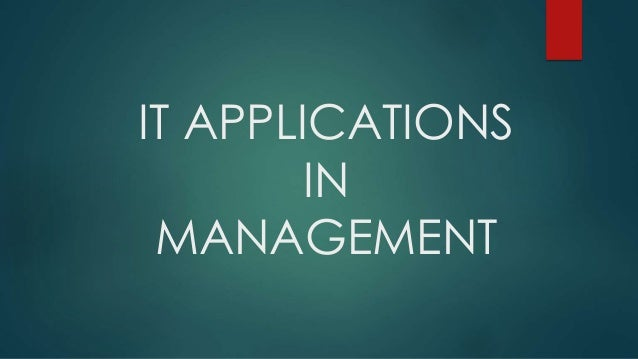 IT APPLICATIONS IN MANAGEMENT