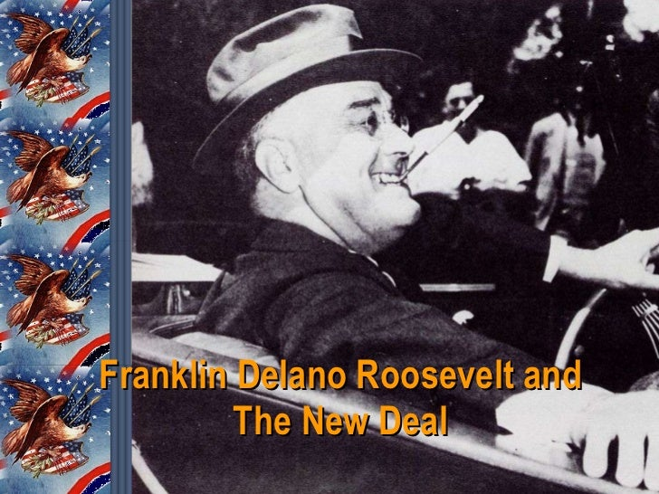 Franklin Delano Roosevelt and The New Deal