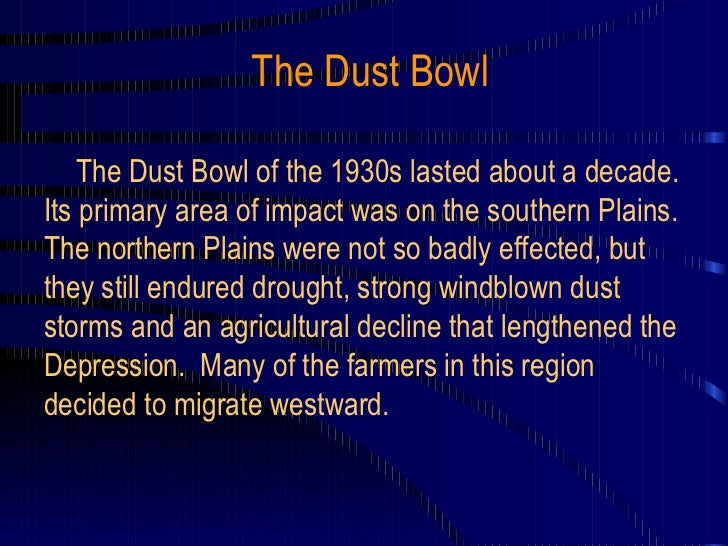 an overview of the dust bowl of the 1930s and its impact on the southern plains Bria 21 3 a dust bowl exodus: how drought and the depression took their toll their toll in the 1930s, in the midst of the great depression, many farmers and farm workers left failed farms in the southern plains for work in california economic history services encyclopedia: an overview of the great depression.