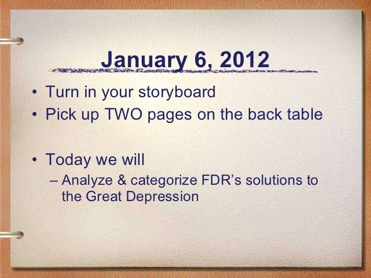 January 6, 2012 <ul><li>Turn in your storyboard </li></ul><ul><li>Pick up TWO pages on the back table </li></ul><ul><li>To...