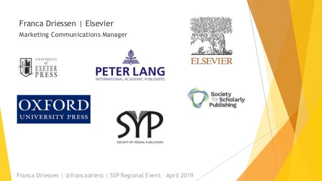 Franca Driessen | Elsevier Marketing Communications Manager Franca Driessen | @francadriess | SSP Regional Event – April 2...