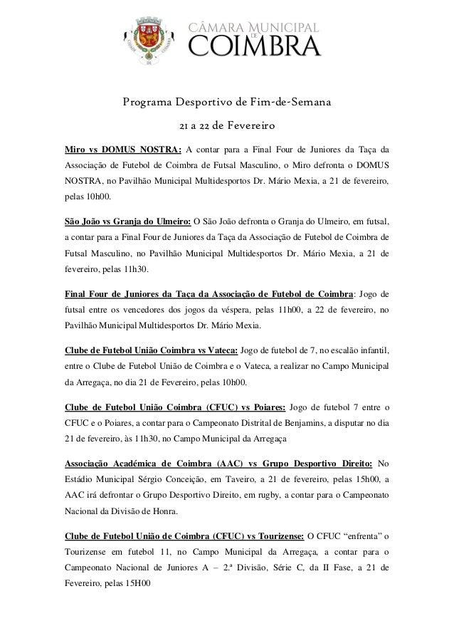 Programa Desportivo de Fim-de-Semana 21 a 22 de Fevereiro Miro vs DOMUS NOSTRA: A contar para a Final Four de Juniores da ...
