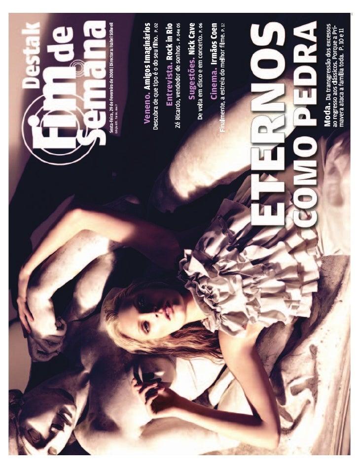 Sexta-feira, 29 de Fevereiro de 2008 | Directora: Isabel Stilwell Edição 873 . Tarde . Ano 7             Veneno. Amigos Im...