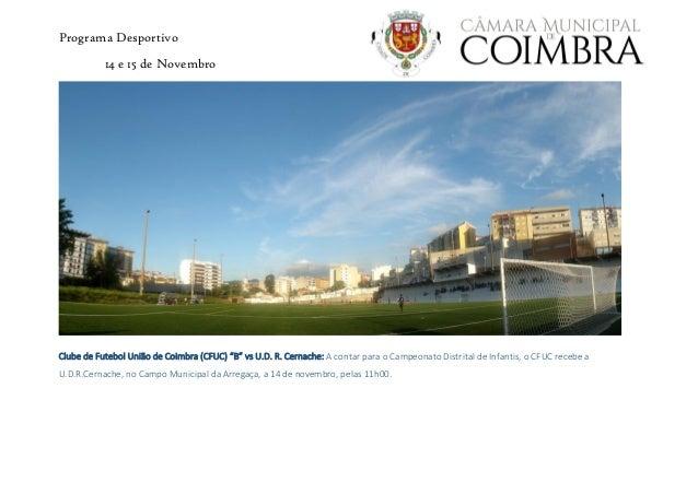 """Programa Desportivo 14 e 15 de Novembro Clube de Futebol União de Coimbra (CFUC) """"B"""" vs U.D. R. Cernache: A contar para o ..."""