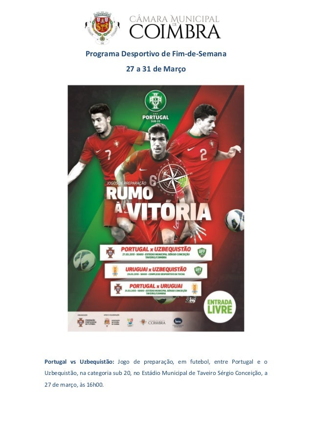 Programa Desportivo de Fim-de-Semana 27 a 31 de Março Portugal vs Uzbequistão: Jogo de preparação, em futebol, entre Portu...