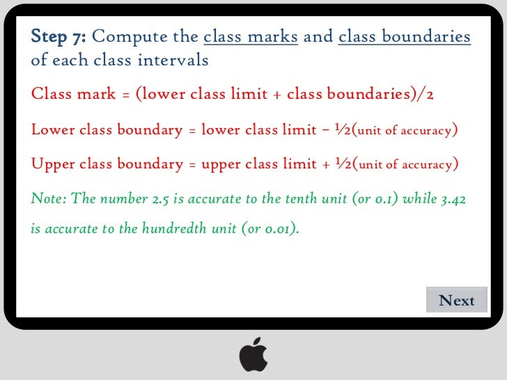 Step 7:  Class Interval                Tally                Frequency          Class boundary     20 – 41                 ...