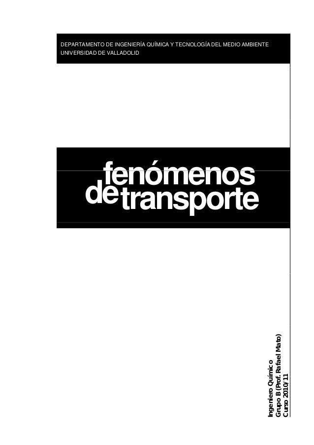 DEPARTAMENTO DE INGENIERÍA QUÍMICA Y TECNOLOGÍA DEL MEDIO AMBIENTE UNIVERSIDAD DE VALLADOLID fenómenos transporte fenómeno...
