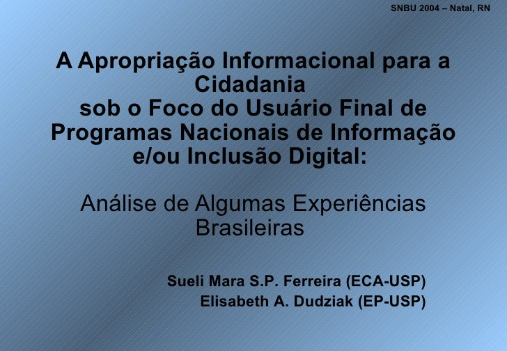 SNBU 2004 – Natal, RN     A Apropriação Informacional para a             Cidadania   sob o Foco do Usuário Final de Progra...