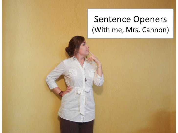 Sentence Openers<br />(With me, Mrs. Cannon)<br />