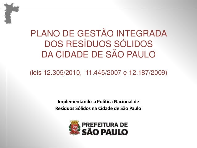Reelaboração Participativa do PLANO DE GESTÃO INTEGRADA DE RESÍDUOS SÓLIDOS – PGIRS  PLANO DE GESTÃO INTEGRADA  DOS RESÍDU...