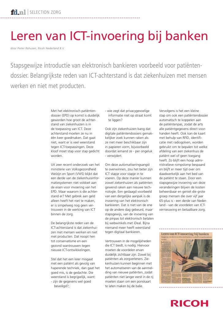 | SeleCTIon zorgLeren van ICT-invoering bij bankendoor Pieter Rahusen, Ricoh Nederland B.V.Stapsgewijze introductie van el...