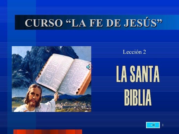 """CURSO """"LA FE DE JESÚS"""" Lección 2 LA SANTA  BIBLIA"""