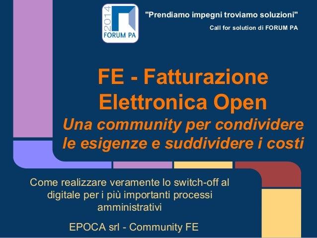 """""""Prendiamo impegni troviamo soluzioni"""" Call for solution di FORUM PA FE - Fatturazione Elettronica Open Una community per ..."""