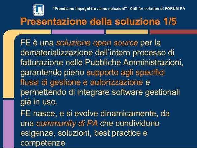 """""""Prendiamo impegni troviamo soluzioni"""" - Call for solution di FORUM PA FE è una soluzione open source per la dematerializz..."""